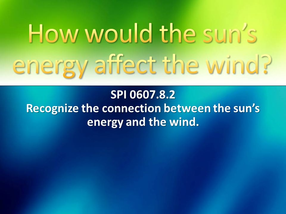How would the sun's energy affect the wind