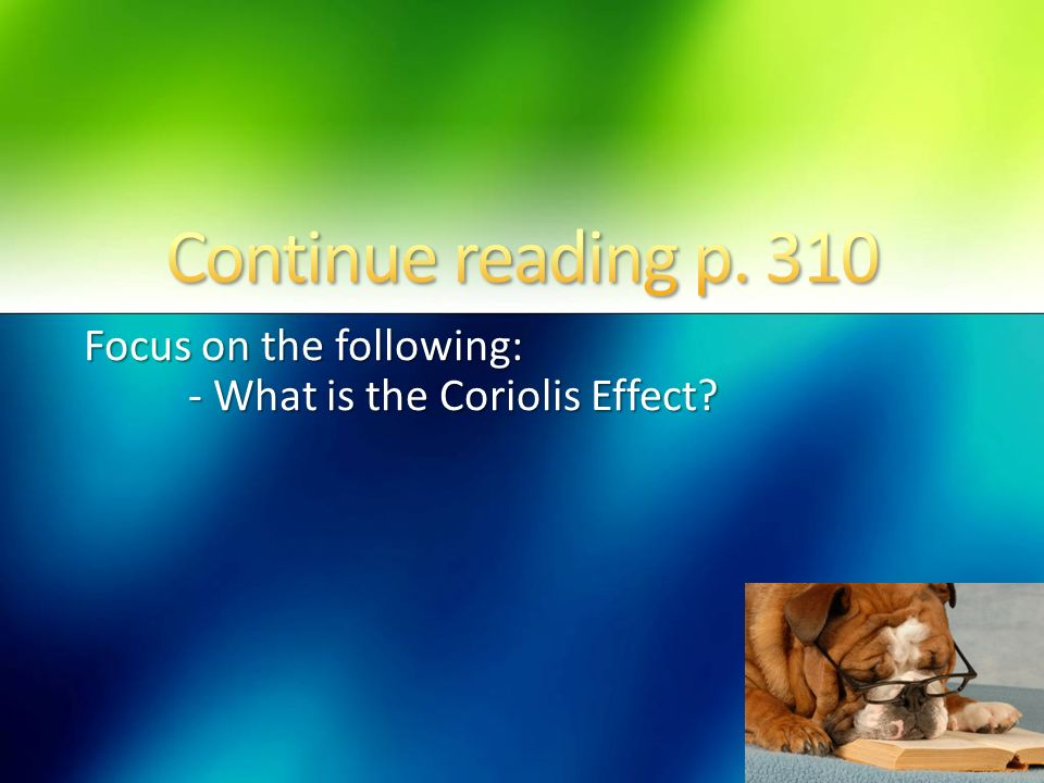 Focus on the following: - What is the Coriolis Effect