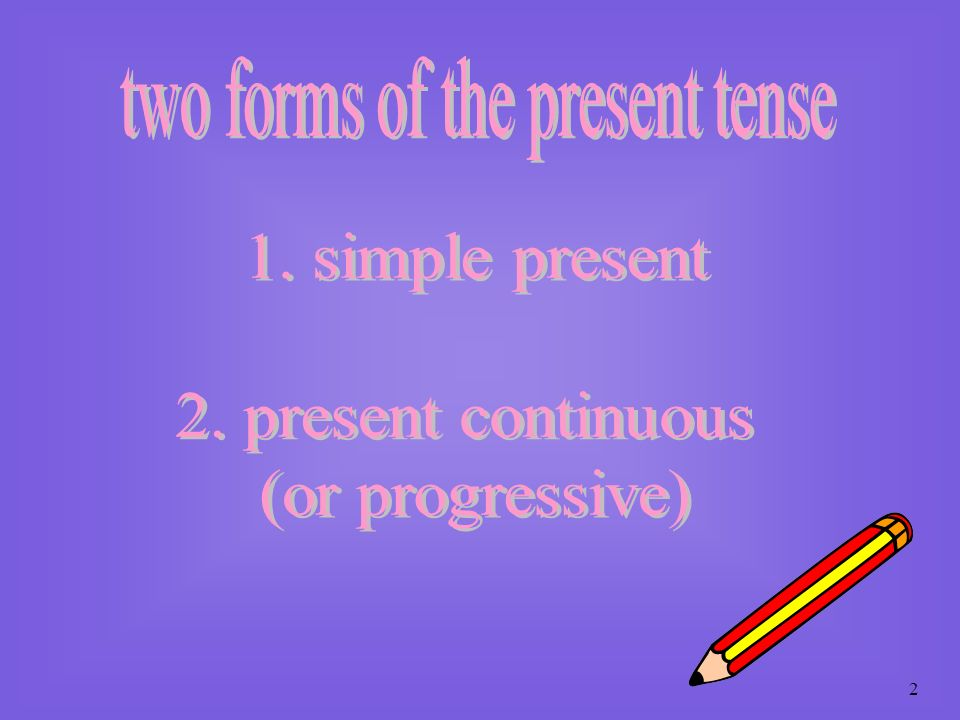two forms of the present tense