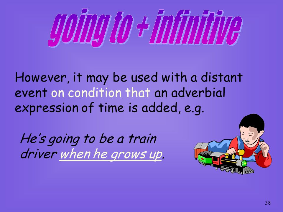 However, it may be used with a distant event on condition that an adverbial expression of time is added, e.g.