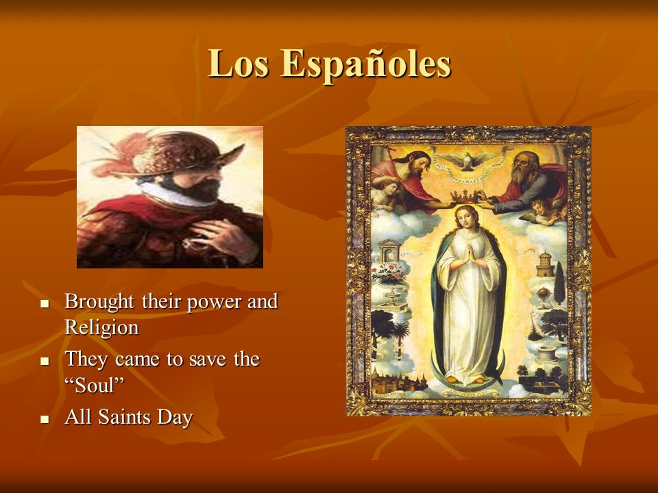 Los Españoles Brought their power and Religion