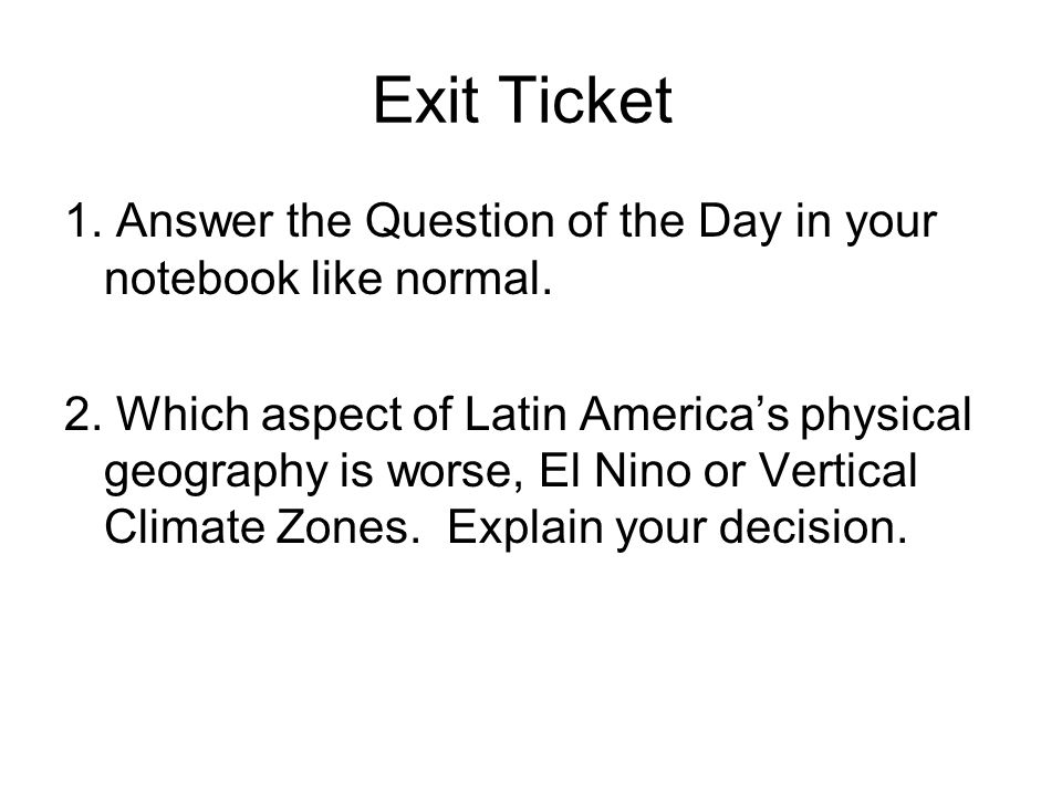 Exit Ticket 1. Answer the Question of the Day in your notebook like normal.