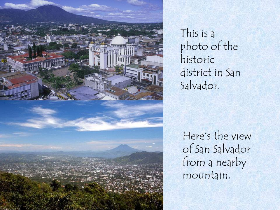 This is a photo of the historic district in San Salvador.