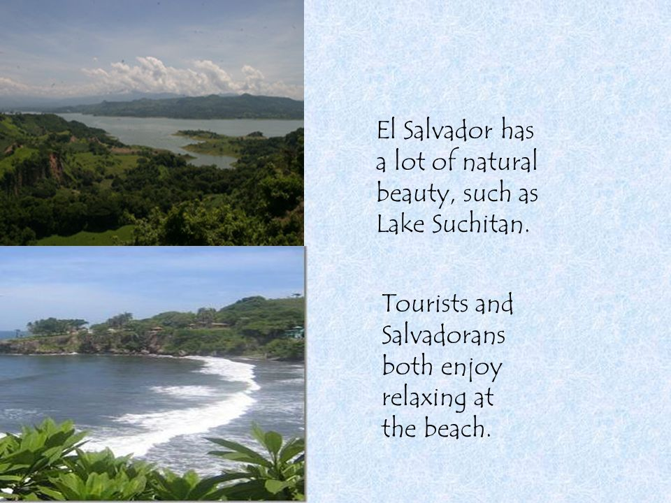 El Salvador has a lot of natural beauty, such as Lake Suchitan.