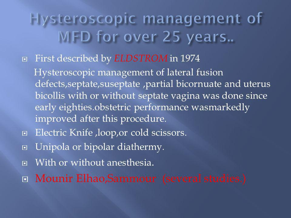 Hysteroscopic management of MFD for over 25 years..