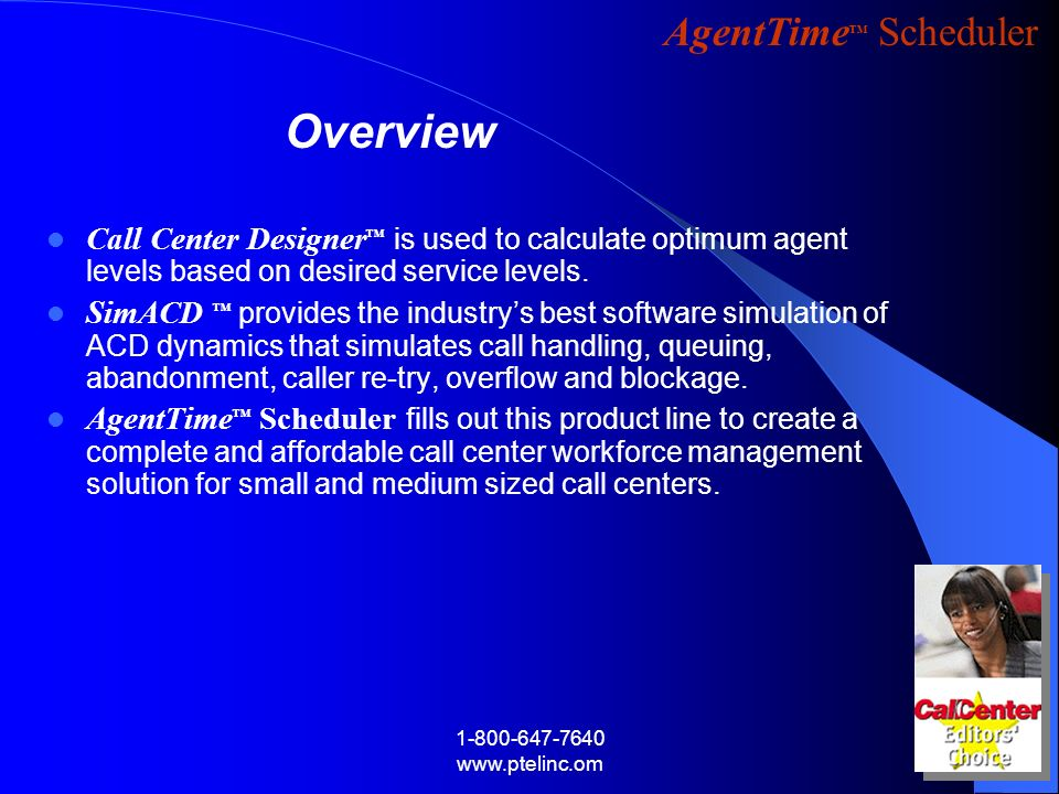 Overview Call Center Designer™ is used to calculate optimum agent levels based on desired service levels.