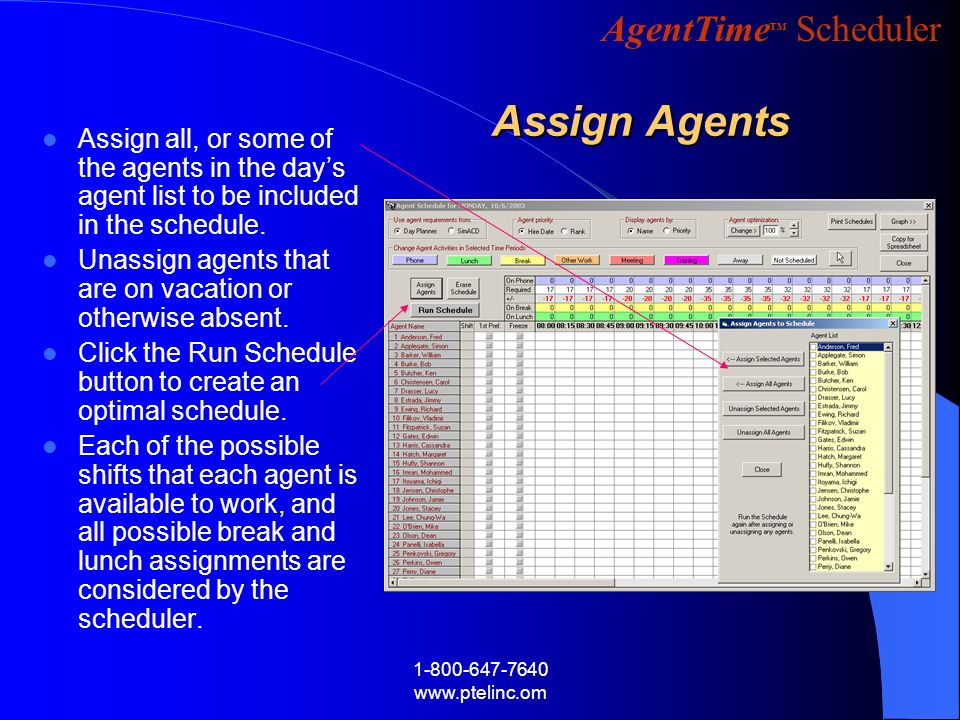 Assign Agents Assign all, or some of the agents in the day's agent list to be included in the schedule.