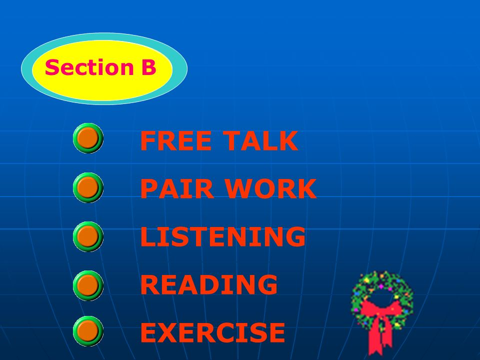 Section B FREE TALK PAIR WORK LISTENING READING EXERCISE