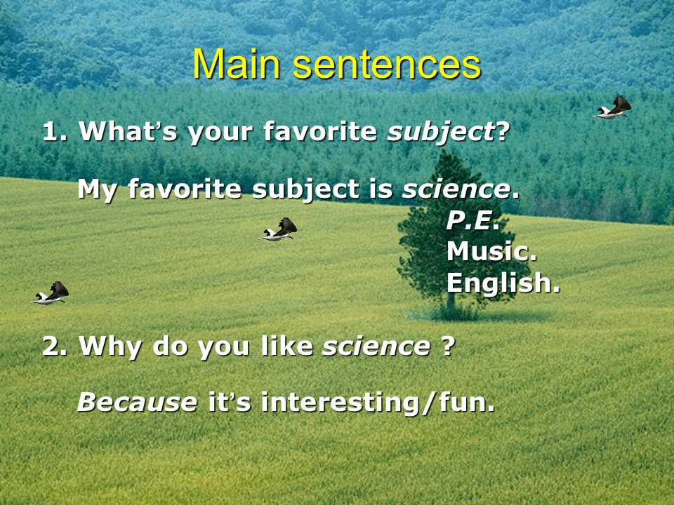 Main sentences 1. What's your favorite subject