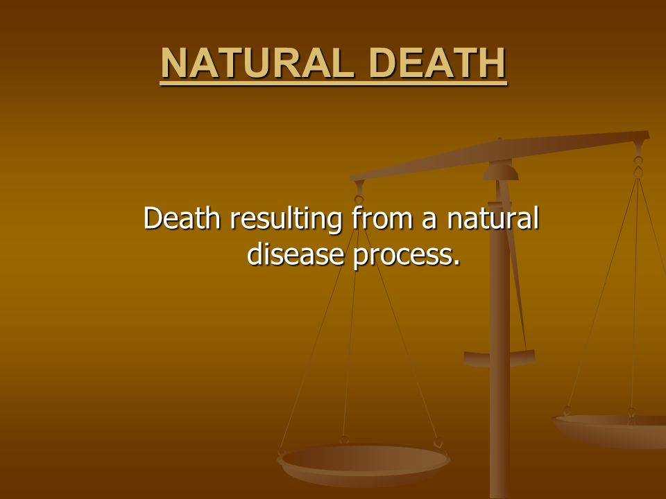 Death resulting from a natural disease process.