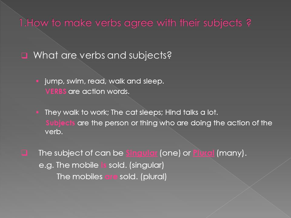 1.How to make verbs agree with their subjects