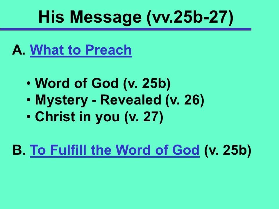 His Message (vv.25b-27) A. What to Preach Word of God (v. 25b)