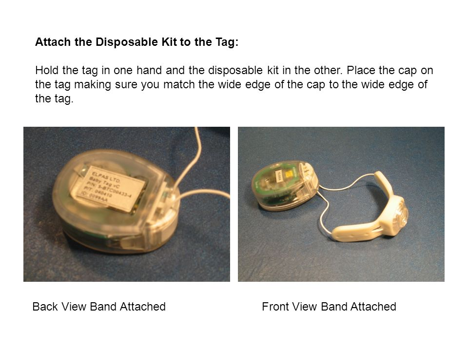 Attach the Disposable Kit to the Tag:
