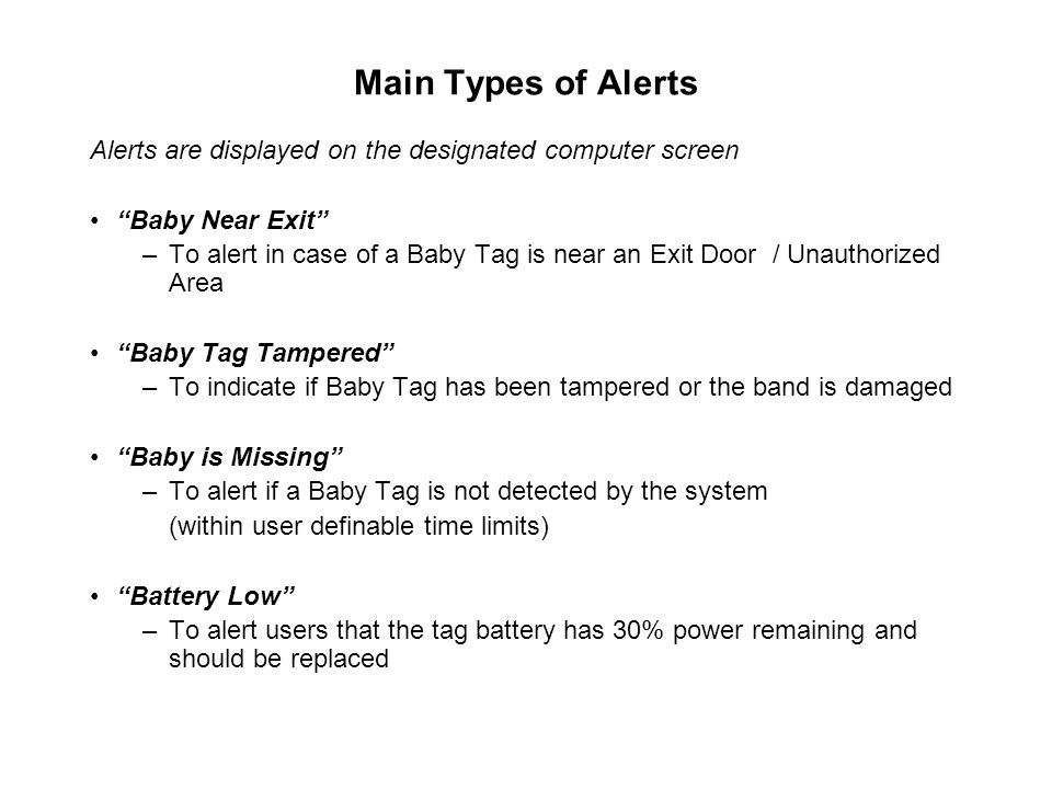 Main Types of Alerts Alerts are displayed on the designated computer screen. Baby Near Exit