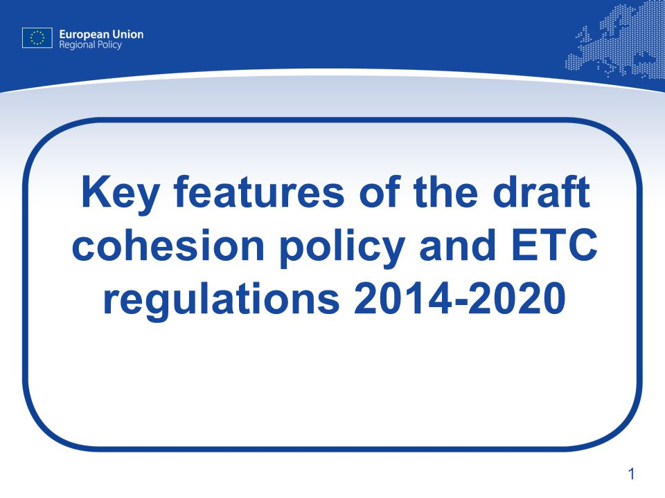 Key features of the draft cohesion policy and ETC regulations