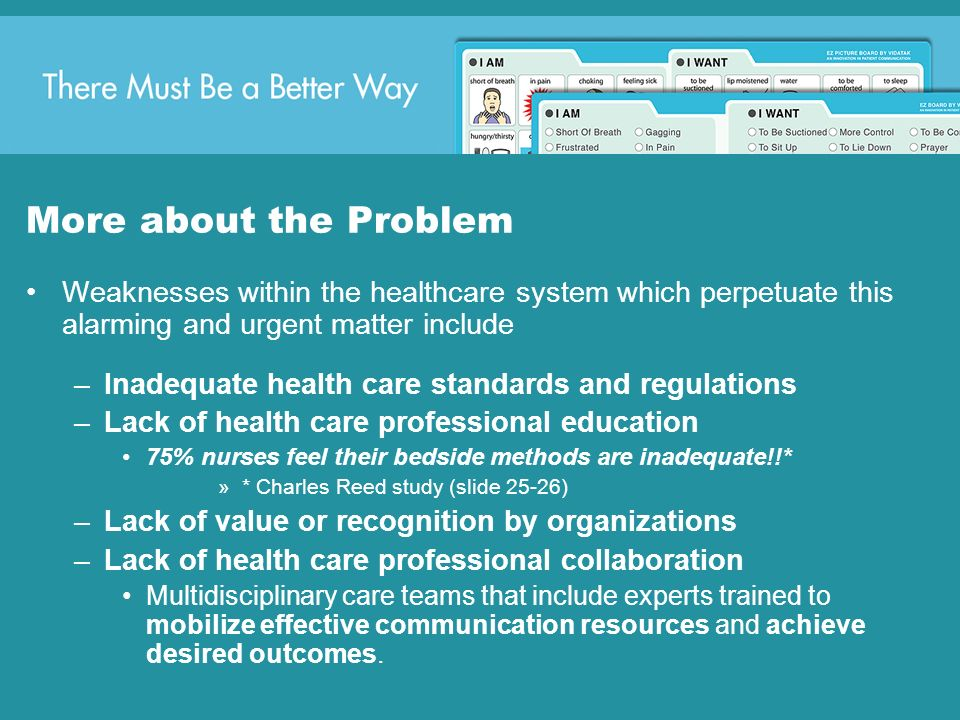 More about the Problem Weaknesses within the healthcare system which perpetuate this alarming and urgent matter include.