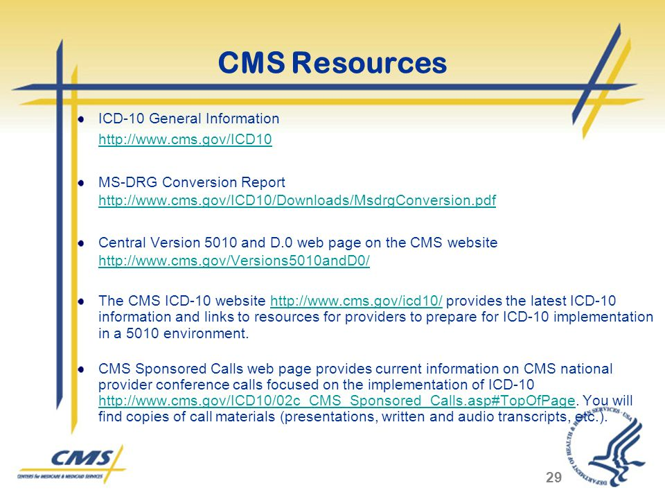 CMS Resources ICD-10 General Information http://www.cms.gov/ICD10