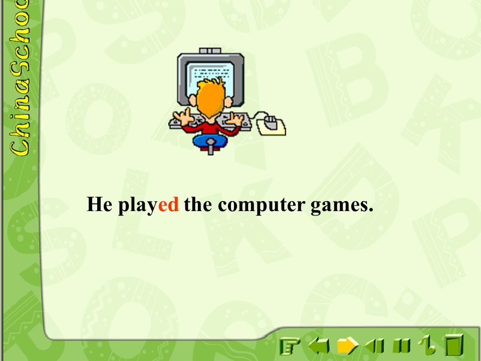 He played the computer games.
