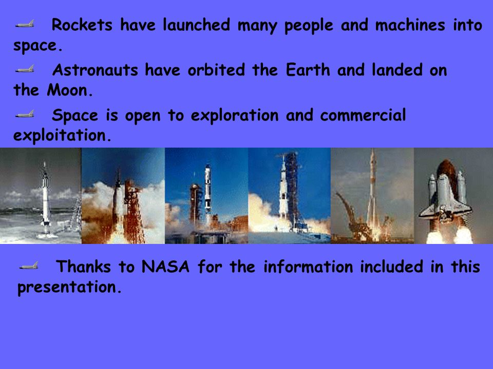 Rockets have launched many people and machines into space.