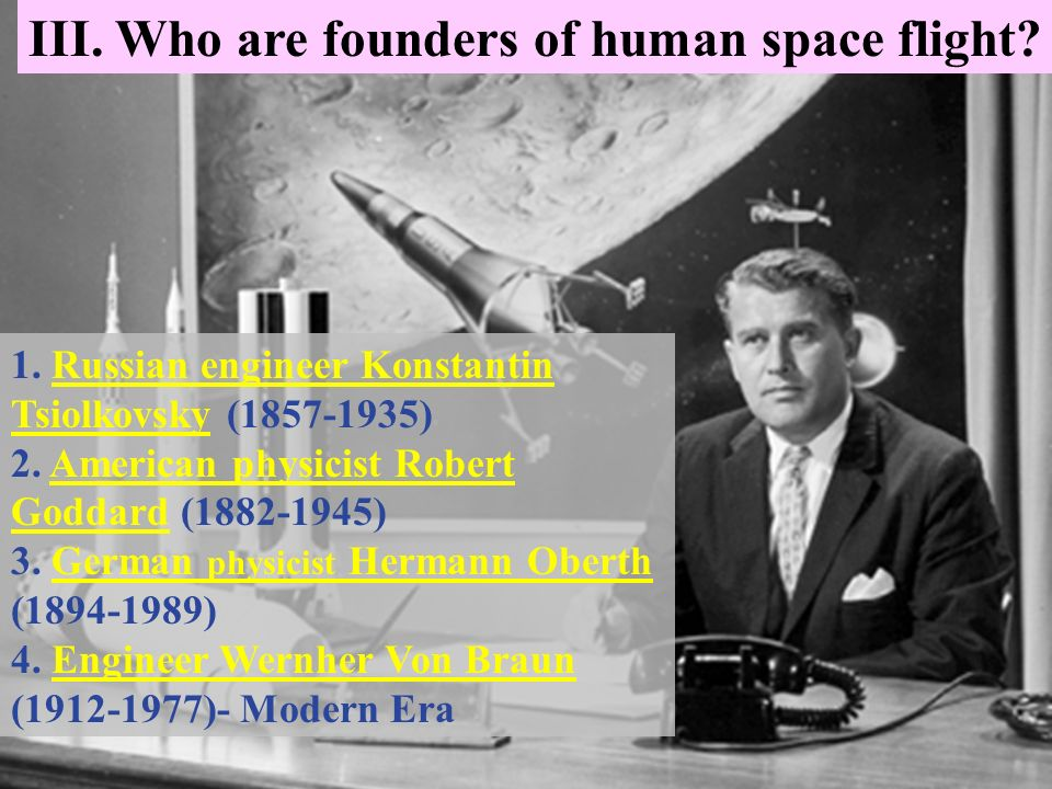 III. Who are founders of human space flight