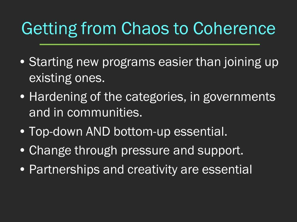 Getting from Chaos to Coherence