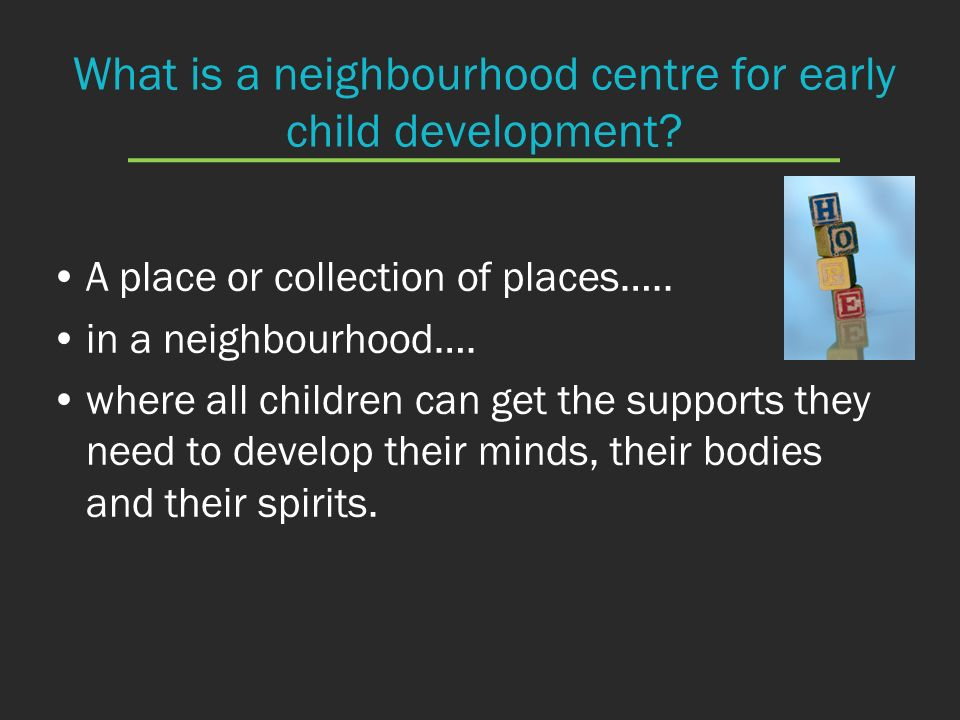 What is a neighbourhood centre for early child development