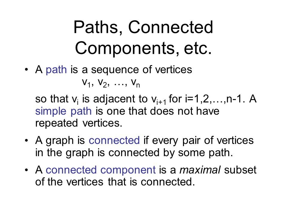 Paths, Connected Components, etc.