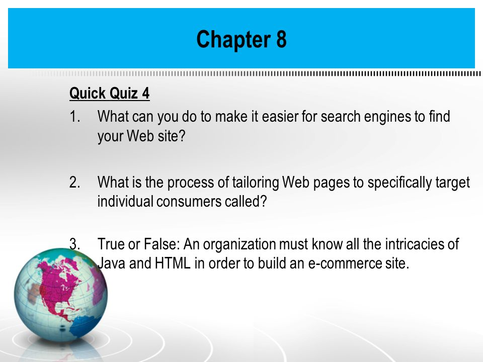 Chapter 8 Quick Quiz 4 What can you do to make it easier for search engines to find your Web site