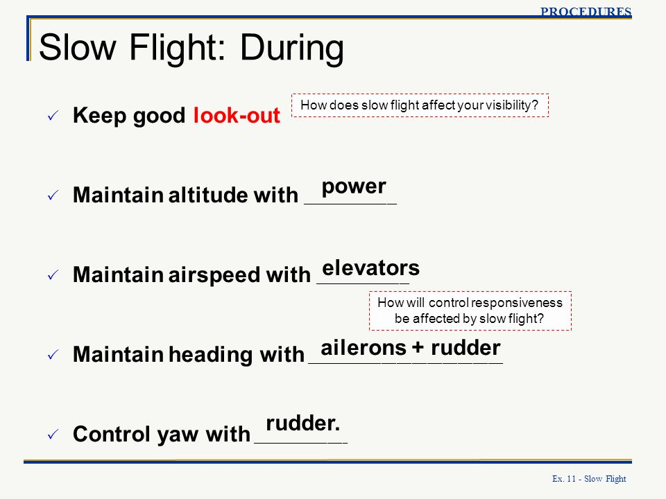 Slow Flight: During Keep good look-out