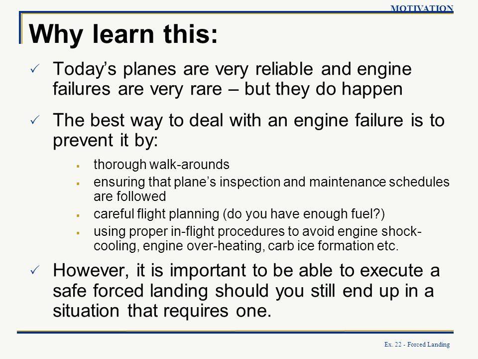 MOTIVATION Why learn this: Today's planes are very reliable and engine failures are very rare – but they do happen.