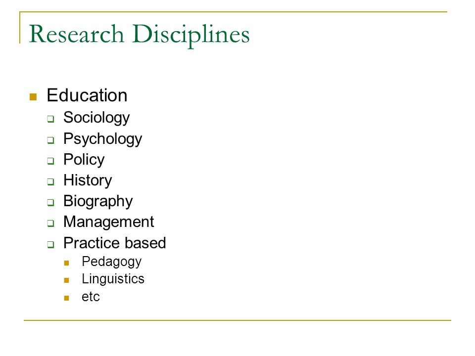 Research Disciplines Education Sociology Psychology Policy History