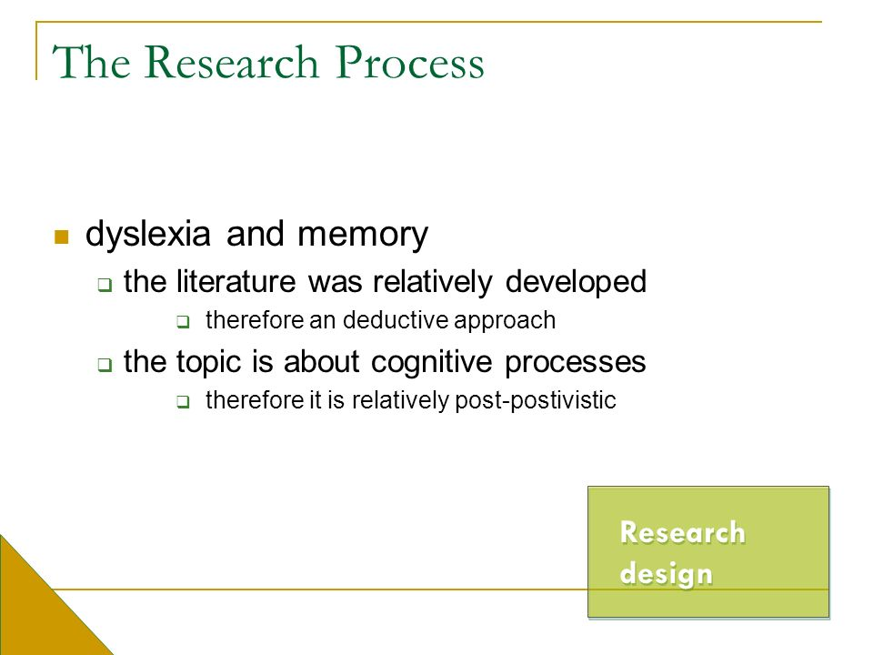 The Research Process dyslexia and memory Research design