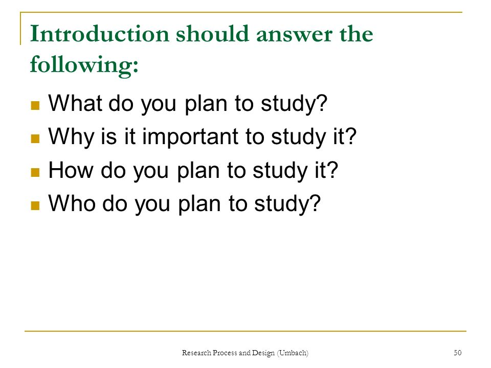 Introduction should answer the following: