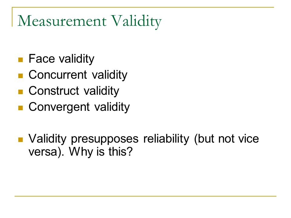 Measurement Validity Face validity Concurrent validity