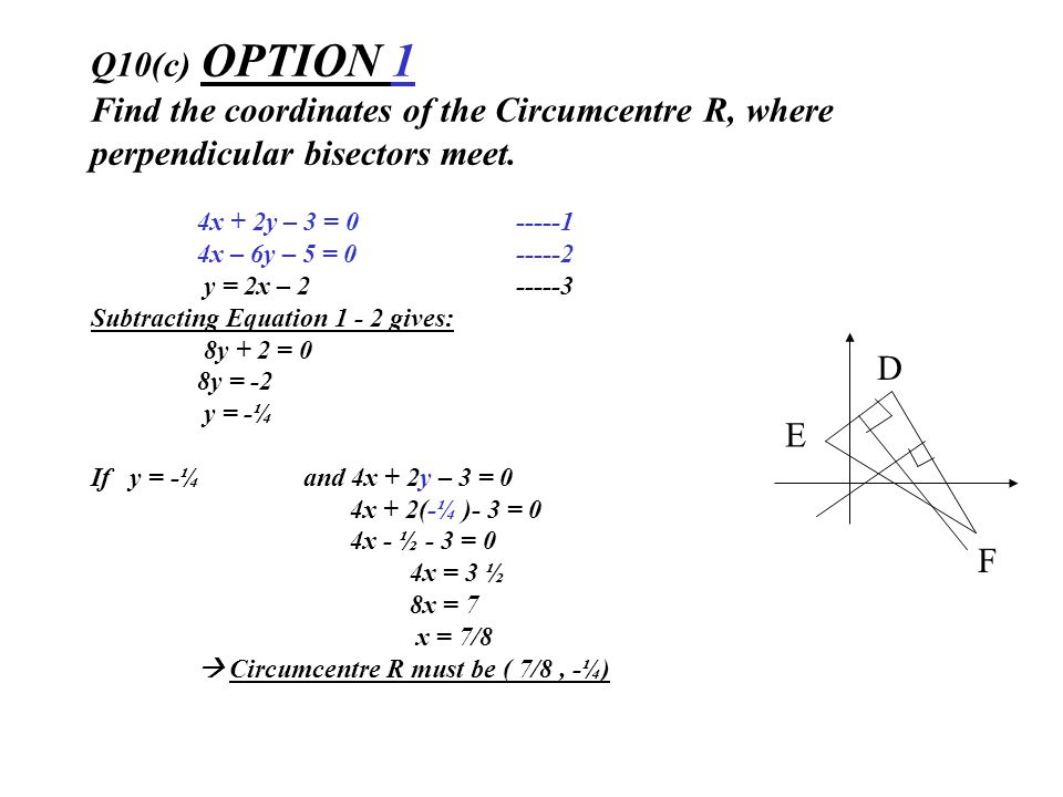 Q10(c) OPTION 1 Find the coordinates of the Circumcentre R, where perpendicular bisectors meet.