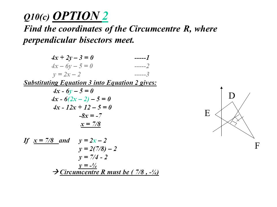 Q10(c) OPTION 2 Find the coordinates of the Circumcentre R, where perpendicular bisectors meet.
