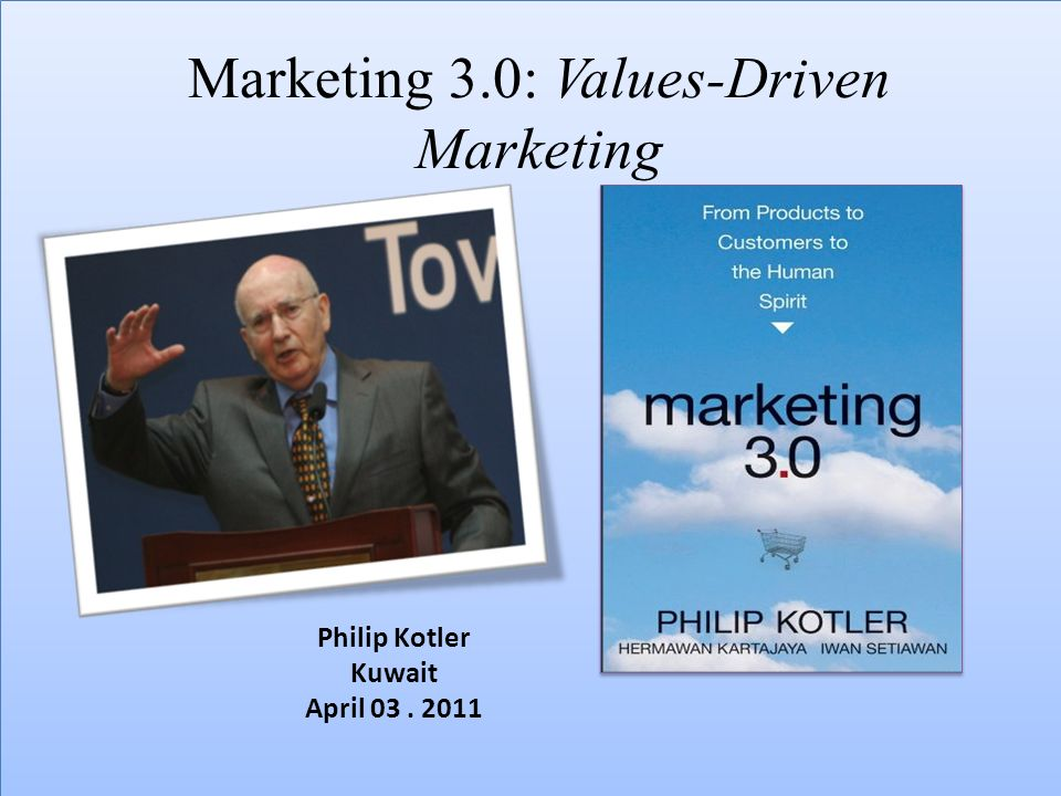 Marketing 3.0: Values-Driven Marketing