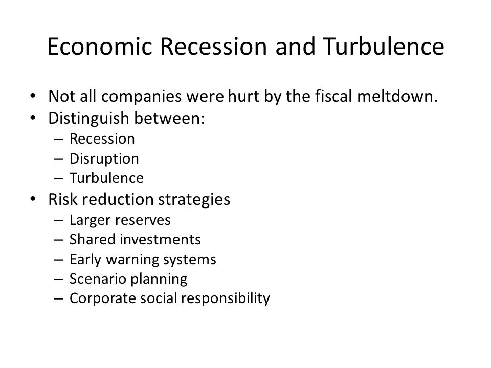 Economic Recession and Turbulence