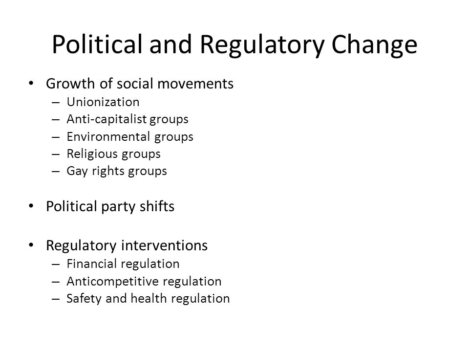 Political and Regulatory Change