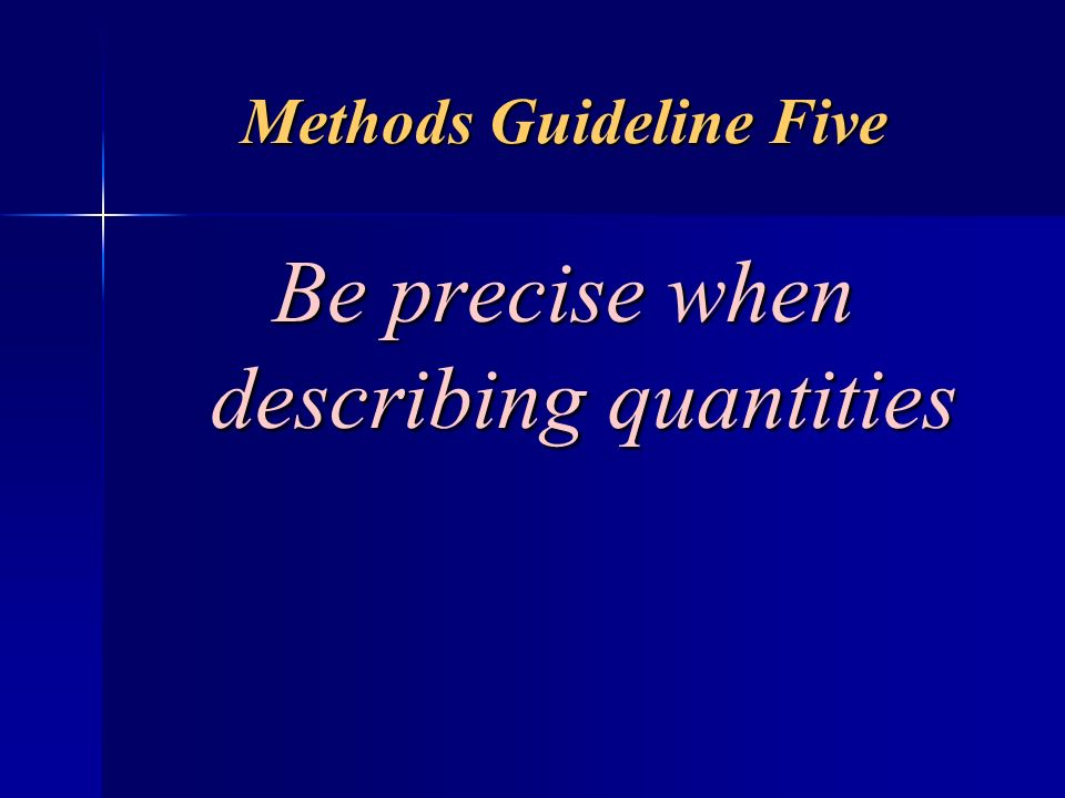 Methods Guideline Five