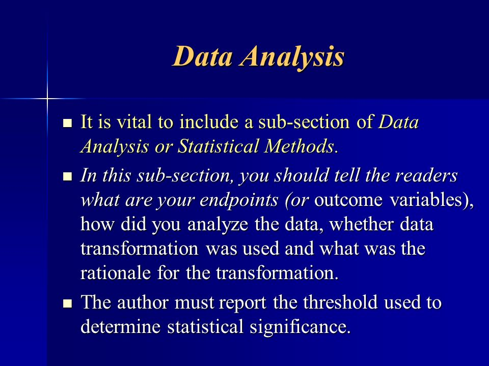 Data Analysis It is vital to include a sub-section of Data Analysis or Statistical Methods.