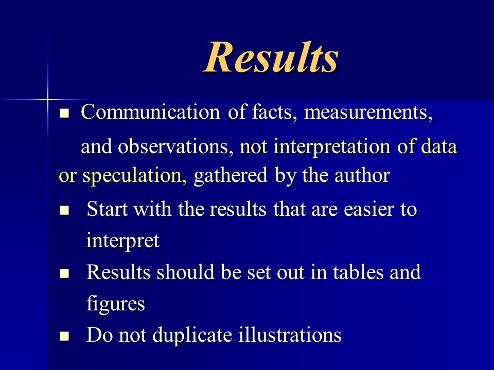 Results Communication of facts, measurements,