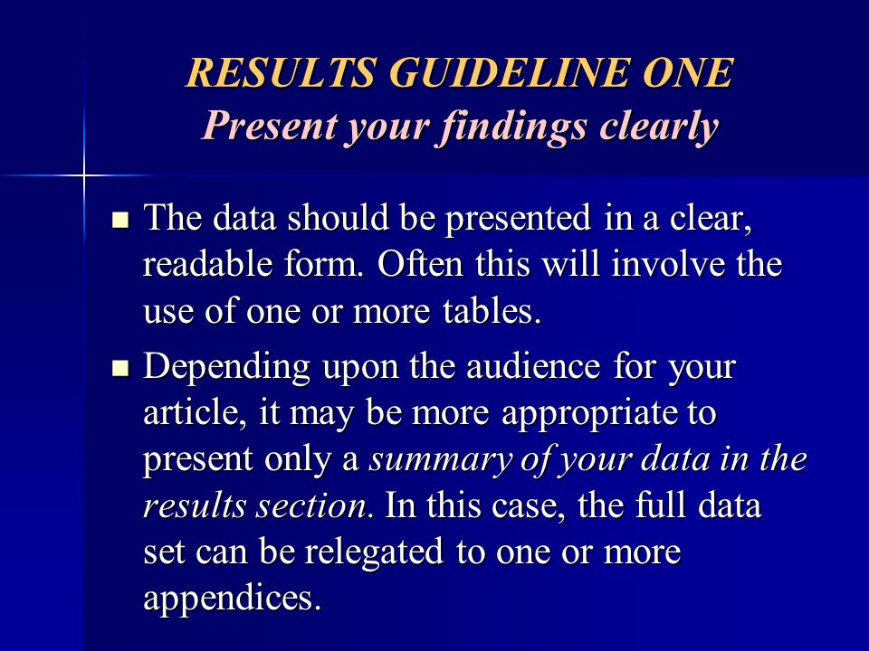 RESULTS GUIDELINE ONE Present your findings clearly