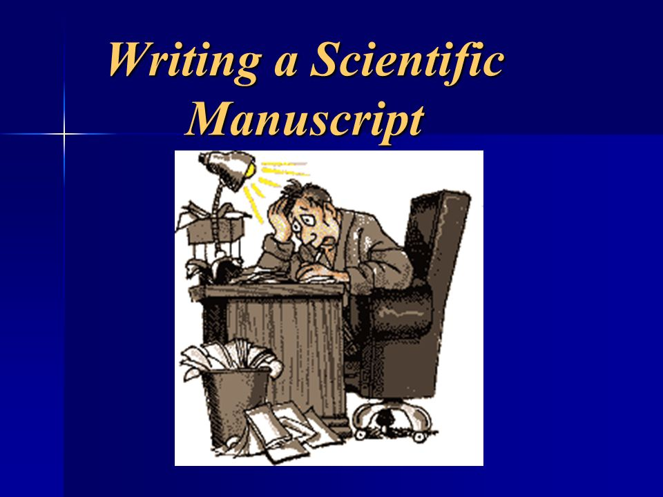 Writing a Scientific Manuscript