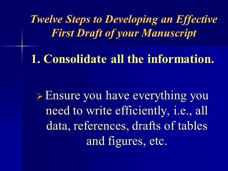 Twelve Steps to Developing an Effective First Draft of your Manuscript