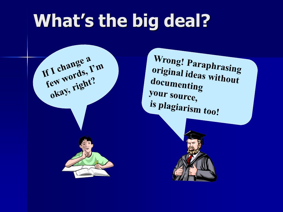 What's the big deal If I change a Wrong! Paraphrasing