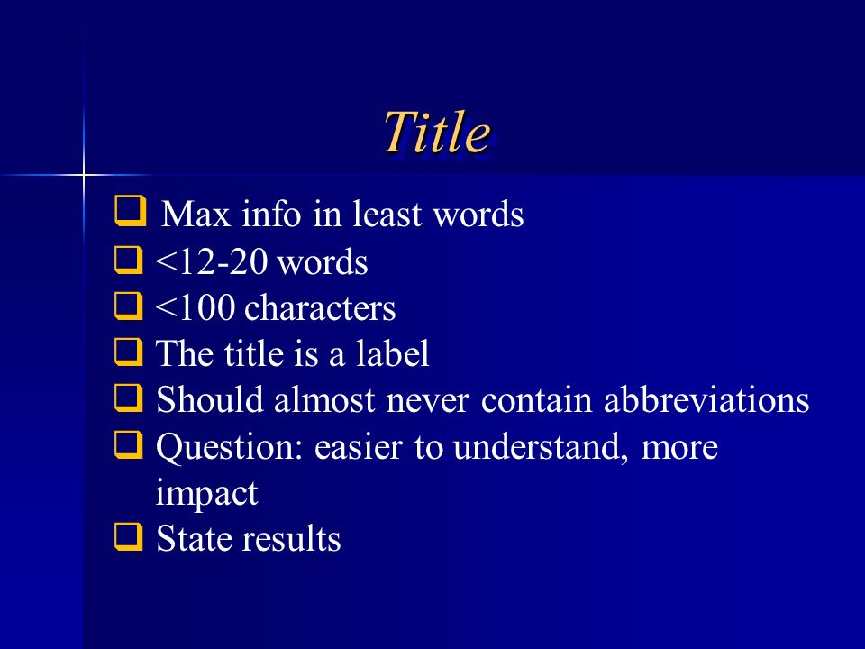 Title Max info in least words <12-20 words <100 characters