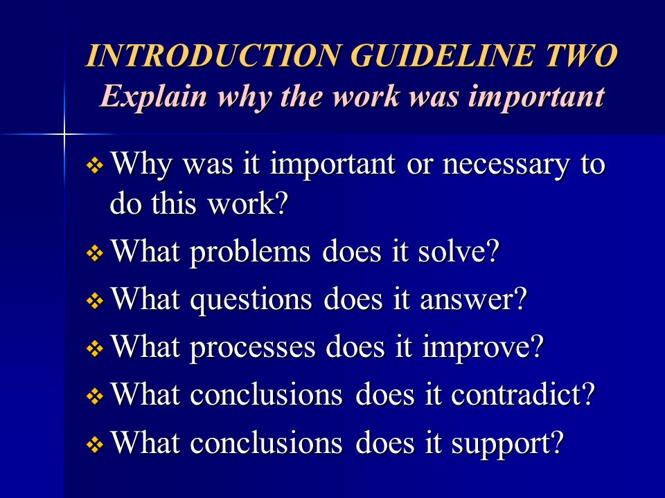 INTRODUCTION GUIDELINE TWO Explain why the work was important
