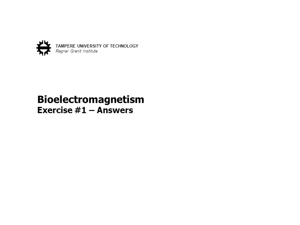 Bioelectromagnetism Exercise #1 – Answers