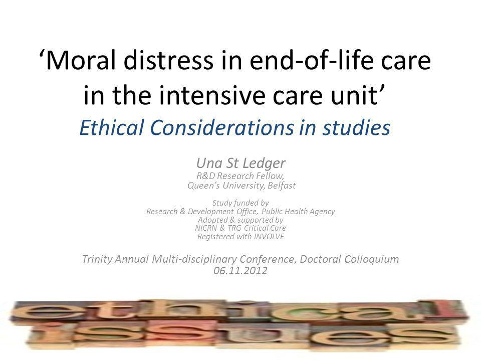'Moral distress in end-of-life care in the intensive care unit' Ethical Considerations in studies